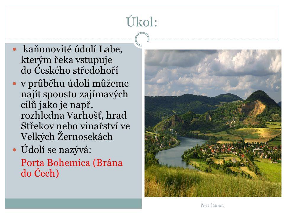 Úkol: kaňonovité údolí Labe, kterým řeka vstupuje do Českého středohoří.