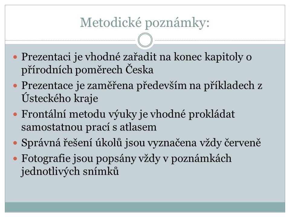 Metodické poznámky: Prezentaci je vhodné zařadit na konec kapitoly o přírodních poměrech Česka.