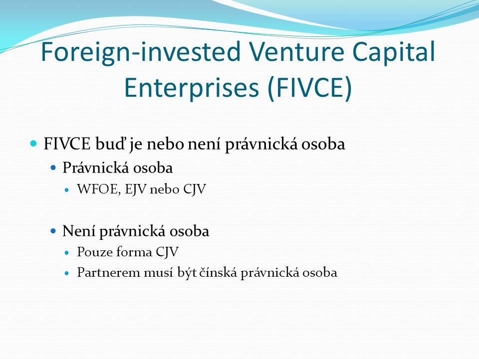Foreign-invested Venture Capital Enterprises (FIVCE)