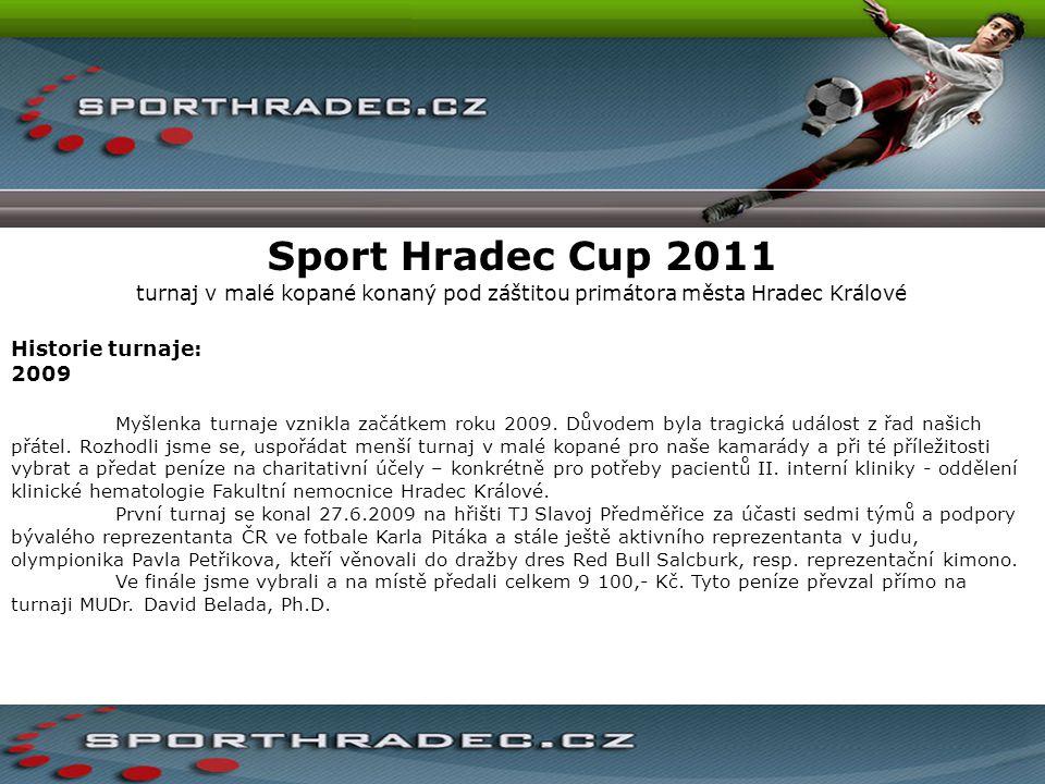 Sport Hradec Cup 2011 turnaj v malé kopané konaný pod záštitou primátora města Hradec Králové