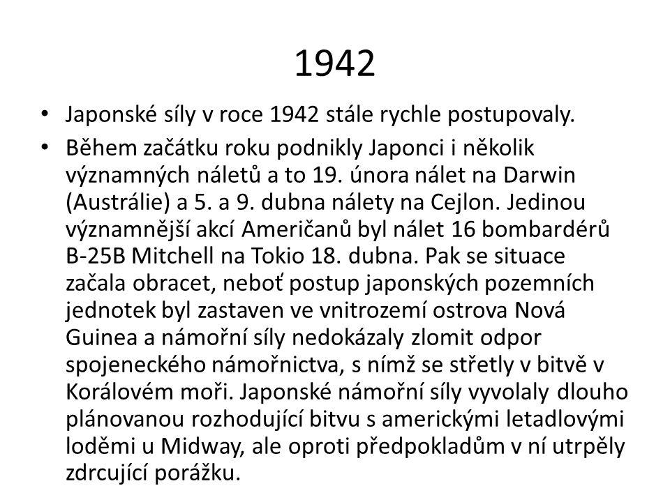 1942 Japonské síly v roce 1942 stále rychle postupovaly.