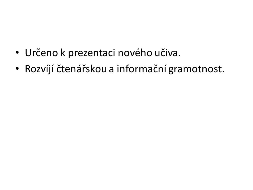 Určeno k prezentaci nového učiva.