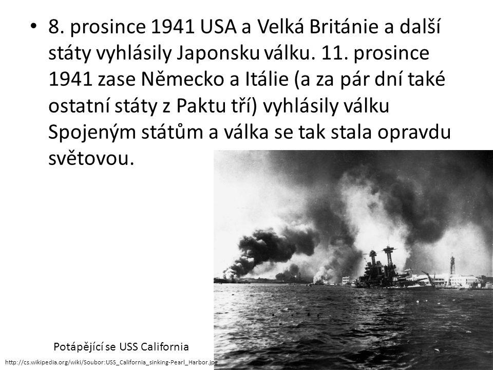 8. prosince 1941 USA a Velká Británie a další státy vyhlásily Japonsku válku. 11. prosince 1941 zase Německo a Itálie (a za pár dní také ostatní státy z Paktu tří) vyhlásily válku Spojeným státům a válka se tak stala opravdu světovou.