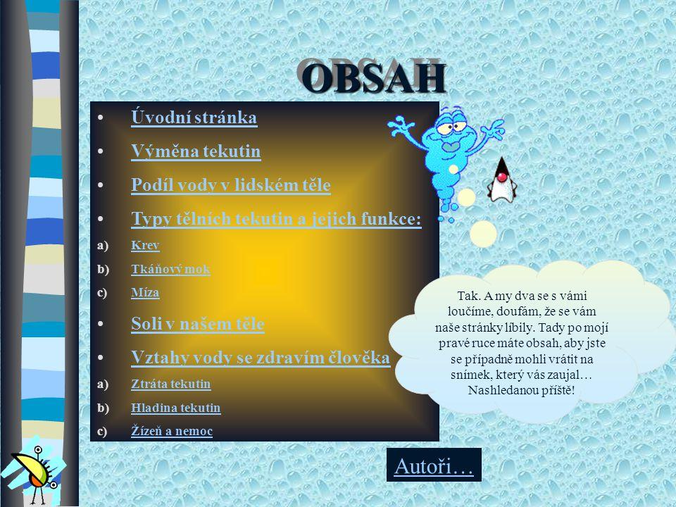 OBSAH Autoři… Úvodní stránka Výměna tekutin Podíl vody v lidském těle