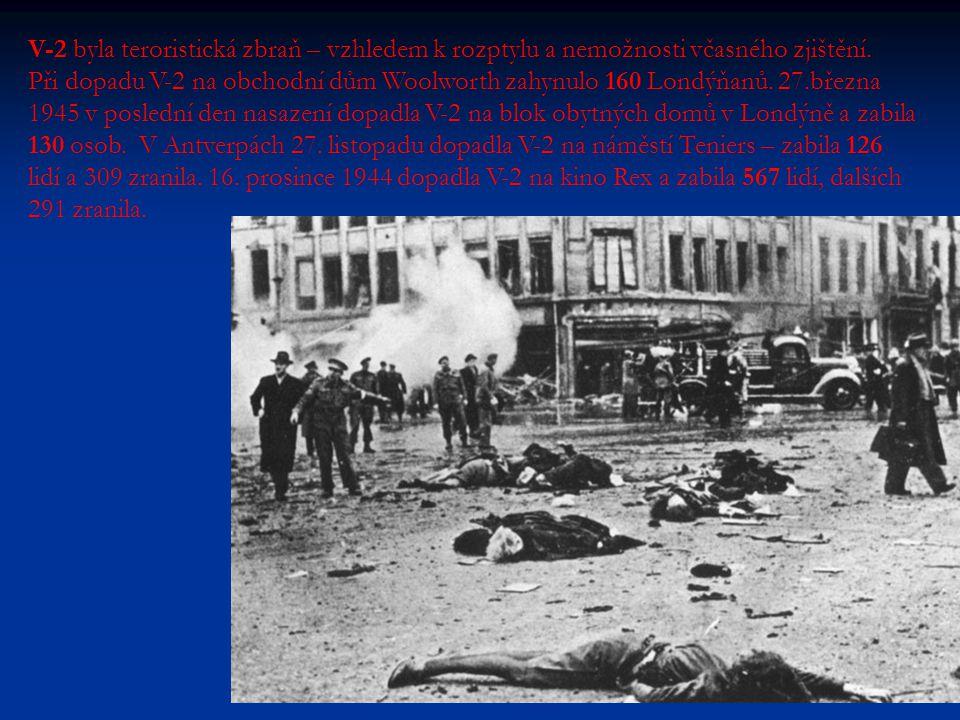V-2 byla teroristická zbraň – vzhledem k rozptylu a nemožnosti včasného zjištění.