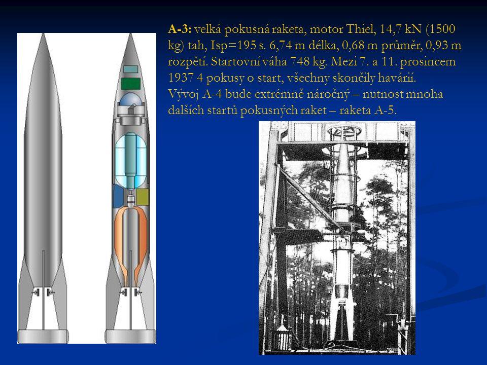 A-3: velká pokusná raketa, motor Thiel, 14,7 kN (1500 kg) tah, Isp=195 s. 6,74 m délka, 0,68 m průměr, 0,93 m rozpětí. Startovní váha 748 kg. Mezi 7. a 11. prosincem 1937 4 pokusy o start, všechny skončily havárií.