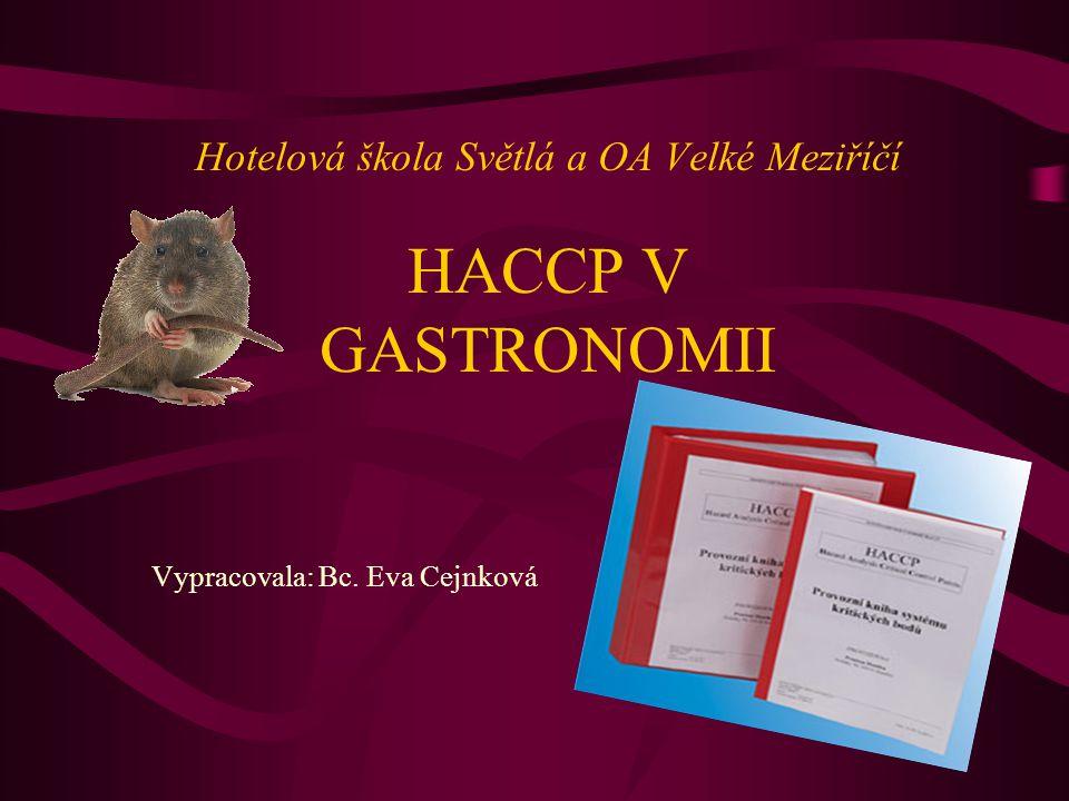 Hotelová škola Světlá a OA Velké Meziříčí HACCP V GASTRONOMII