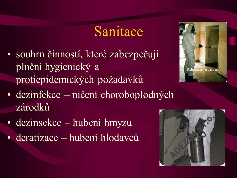 Sanitace souhrn činností, které zabezpečují plnění hygienický a protiepidemických požadavků. dezinfekce – ničení choroboplodných zárodků.