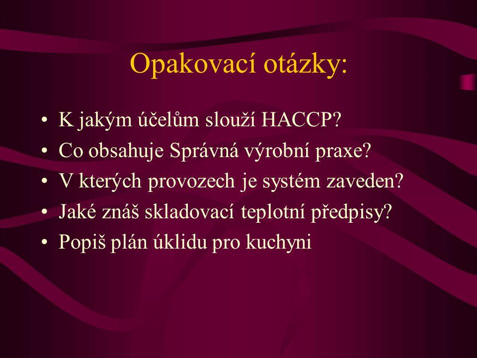 Opakovací otázky: K jakým účelům slouží HACCP