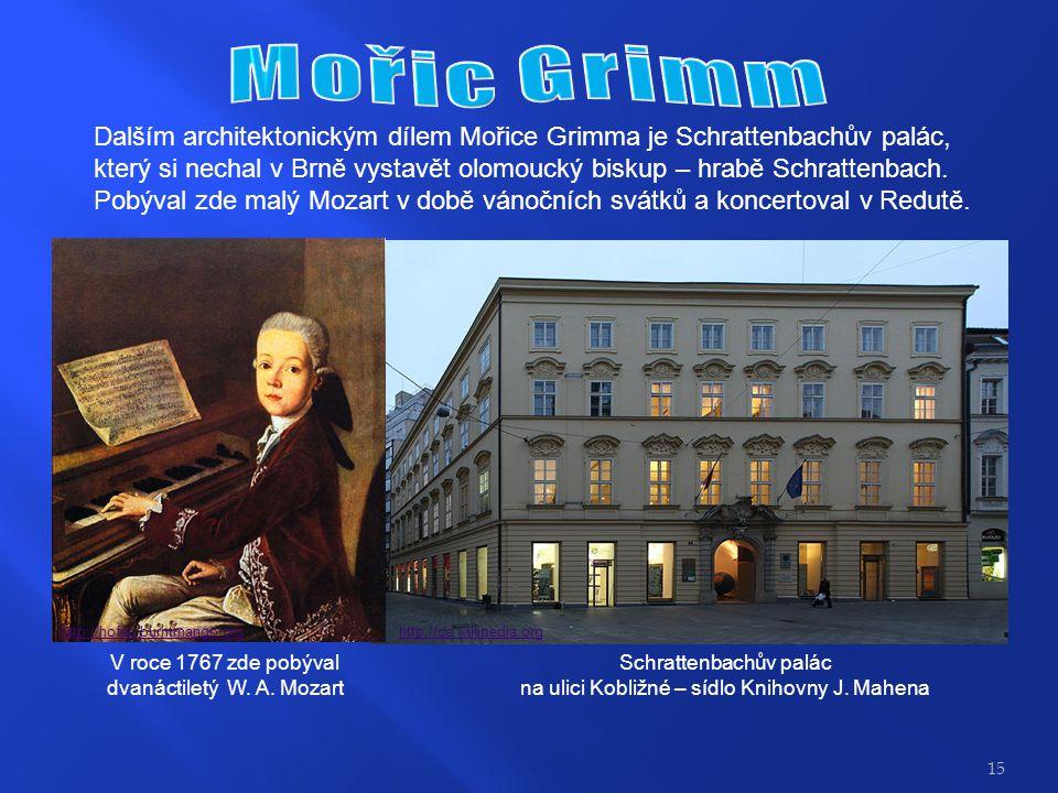 Mořic Grimm Dalším architektonickým dílem Mořice Grimma je Schrattenbachův palác,