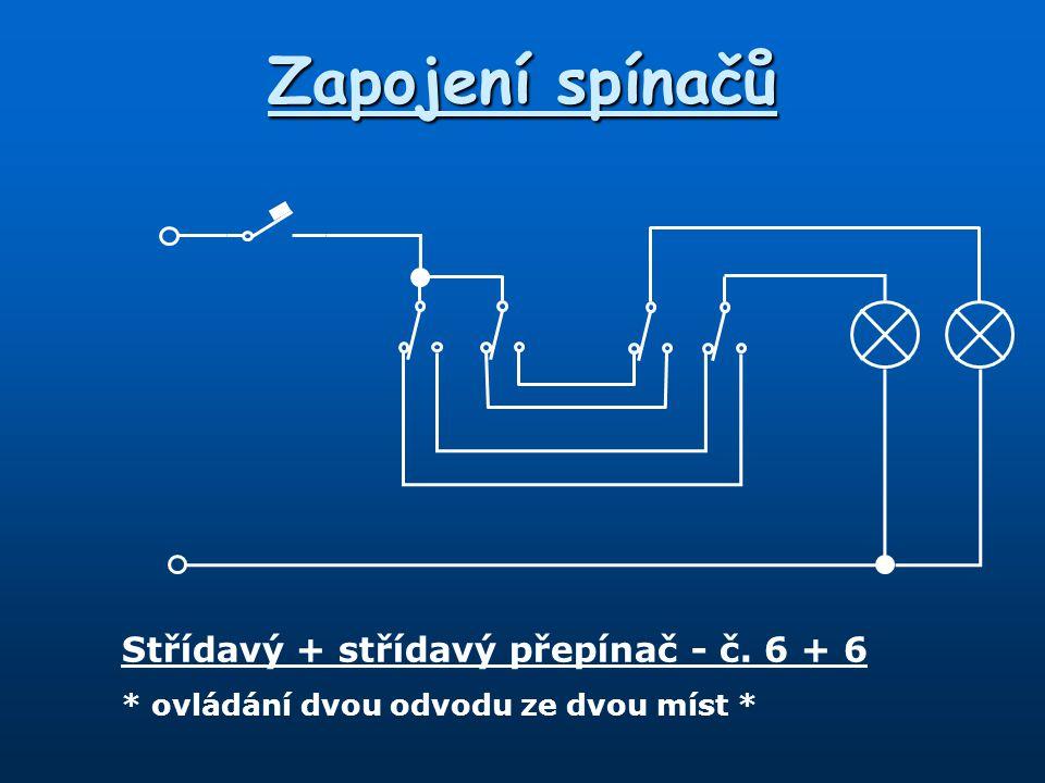 Zapojení spínačů Střídavý + střídavý přepínač - č. 6 + 6