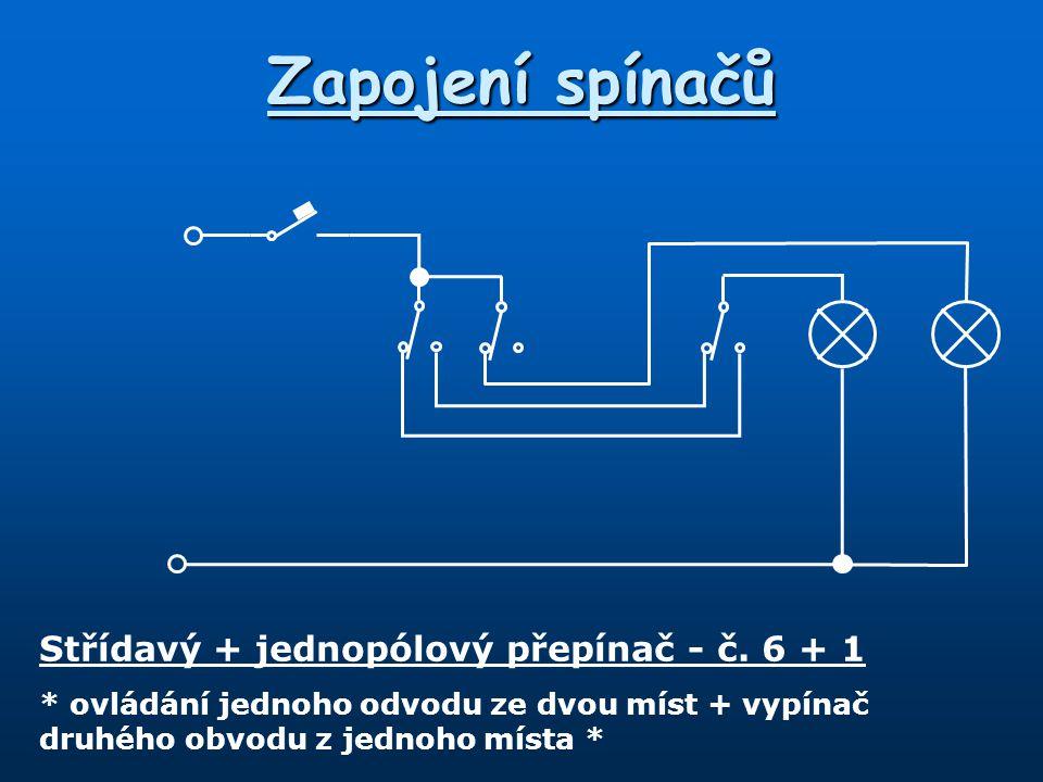 Zapojení spínačů Střídavý + jednopólový přepínač - č. 6 + 1