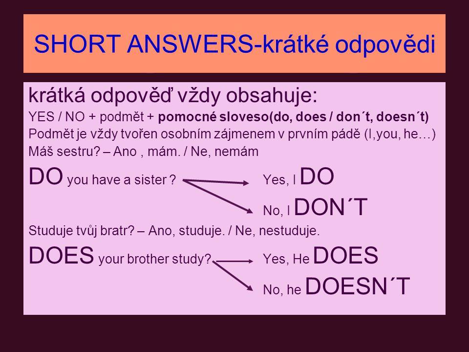 SHORT ANSWERS-krátké odpovědi