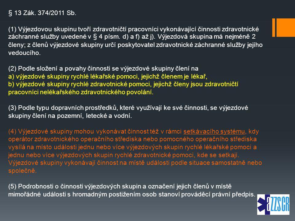 § 13 Zák. 374/2011 Sb.