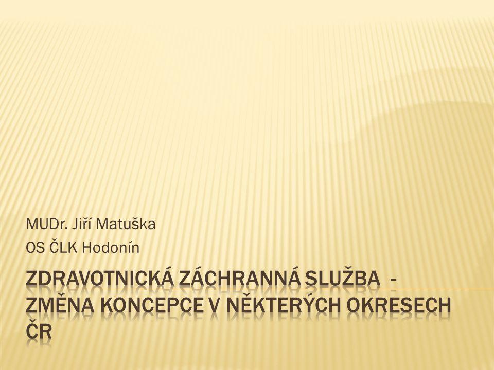 Zdravotnická záchranná služba - změna koncepce v některých okresech ČR