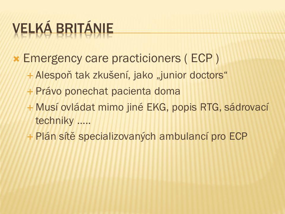 Velká Británie Emergency care practicioners ( ECP )