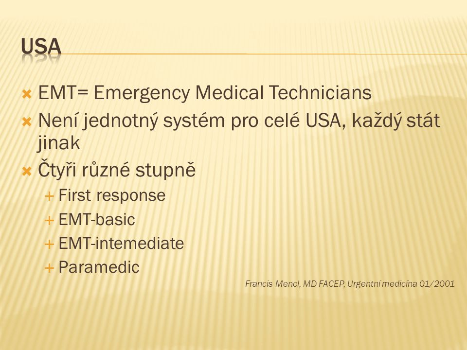 USA EMT= Emergency Medical Technicians