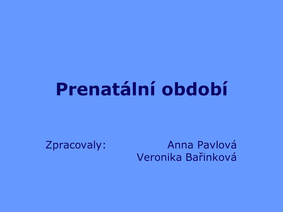 Zpracovaly: Anna Pavlová Veronika Bařinková