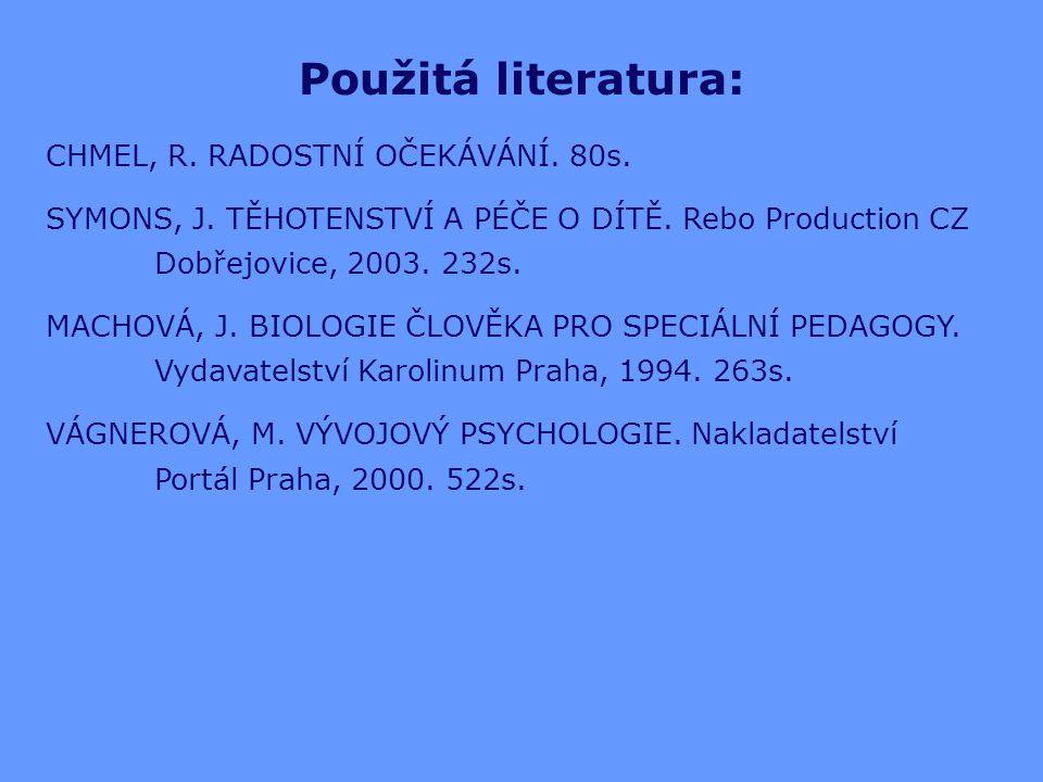 Použitá literatura: CHMEL, R. RADOSTNÍ OČEKÁVÁNÍ. 80s.