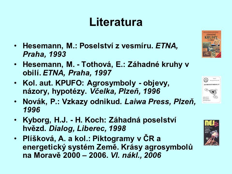 Literatura Hesemann, M.: Poselství z vesmíru. ETNA, Praha, 1993