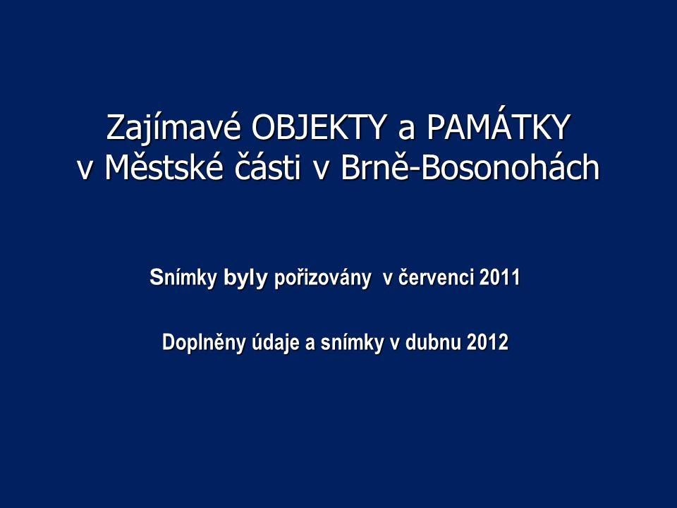 Zajímavé OBJEKTY a PAMÁTKY v Městské části v Brně-Bosonohách