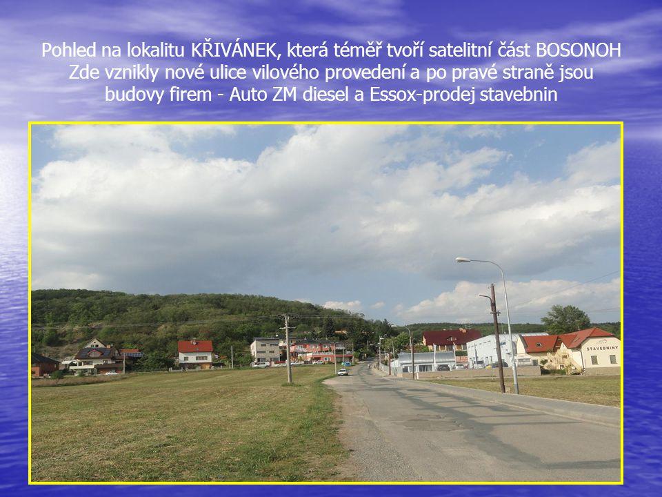Pohled na lokalitu KŘIVÁNEK, která téměř tvoří satelitní část BOSONOH Zde vznikly nové ulice vilového provedení a po pravé straně jsou budovy firem - Auto ZM diesel a Essox-prodej stavebnin