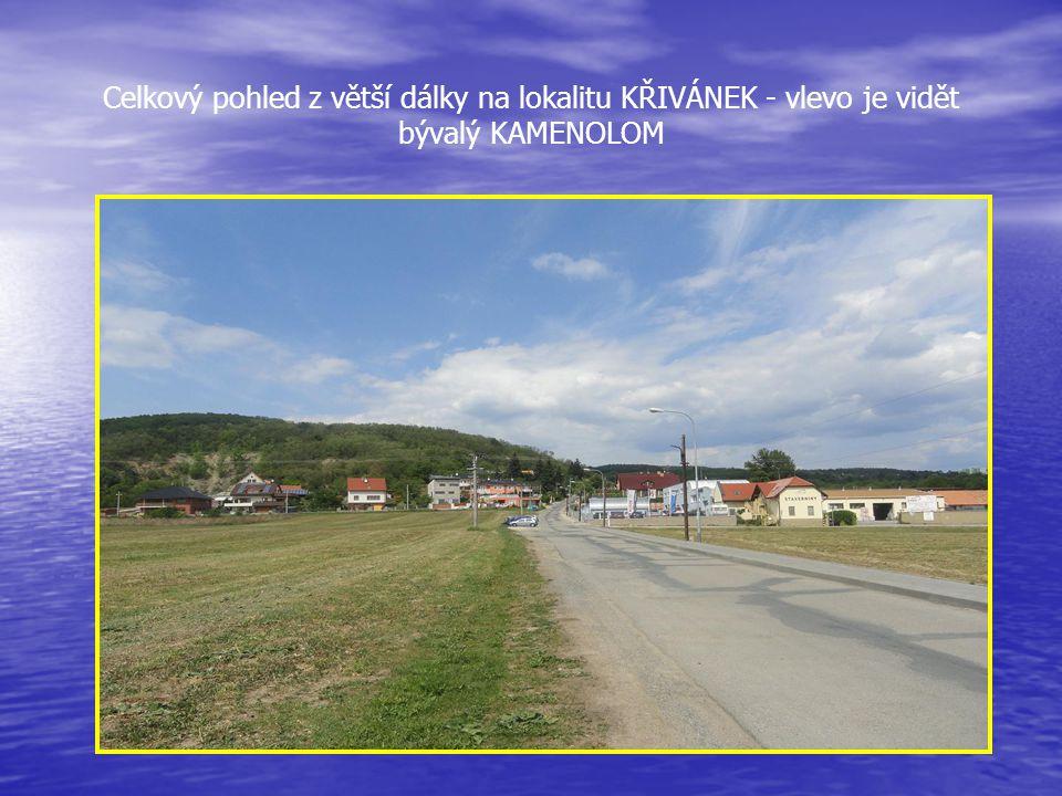 Celkový pohled z větší dálky na lokalitu KŘIVÁNEK - vlevo je vidět bývalý KAMENOLOM