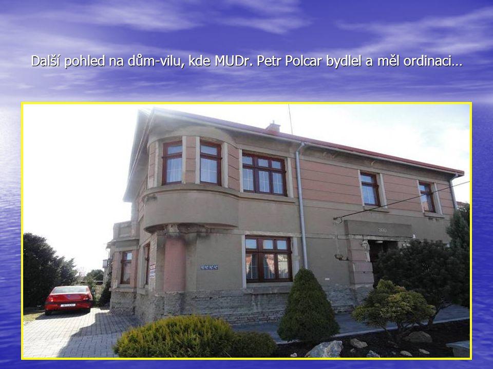 Další pohled na dům-vilu, kde MUDr. Petr Polcar bydlel a měl ordinaci…