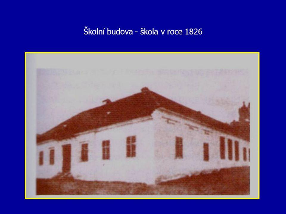 Školní budova - škola v roce 1826