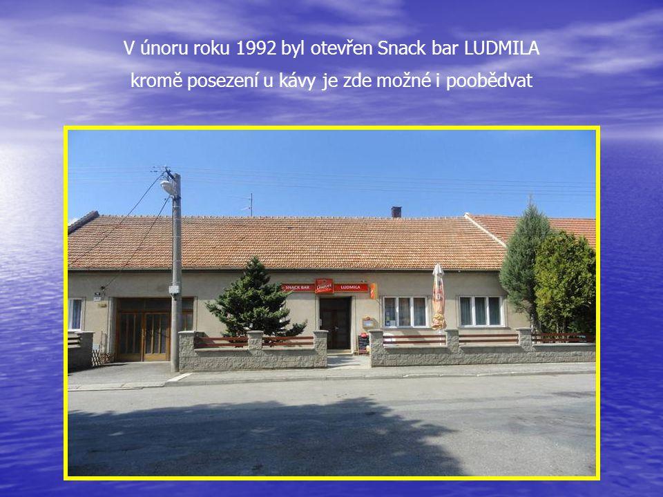V únoru roku 1992 byl otevřen Snack bar LUDMILA kromě posezení u kávy je zde možné i poobědvat
