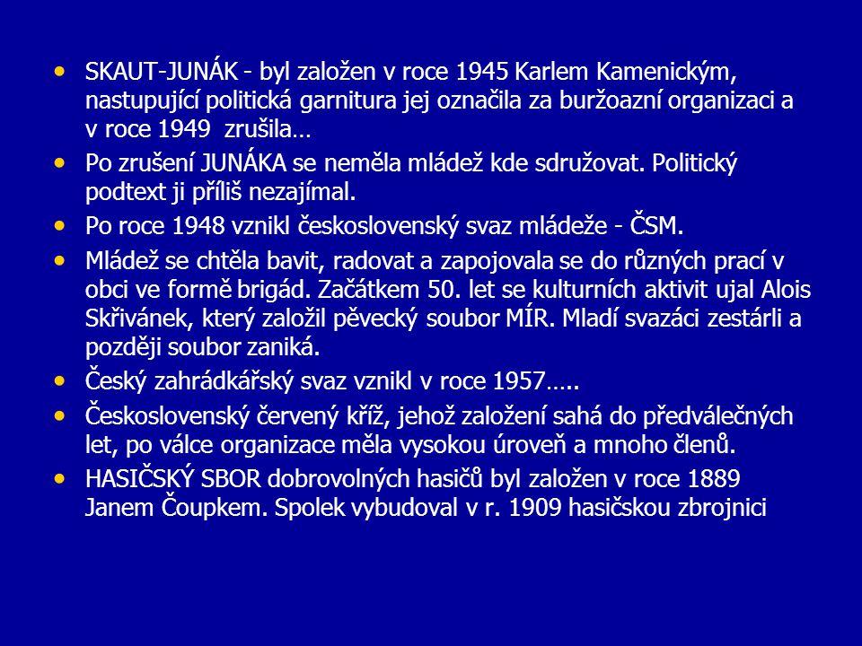 SKAUT-JUNÁK - byl založen v roce 1945 Karlem Kamenickým, nastupující politická garnitura jej označila za buržoazní organizaci a v roce 1949 zrušila…