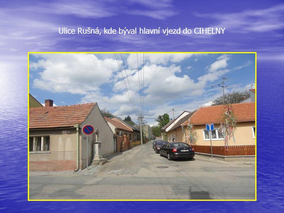 Ulice Rušná, kde býval hlavní vjezd do CIHELNY