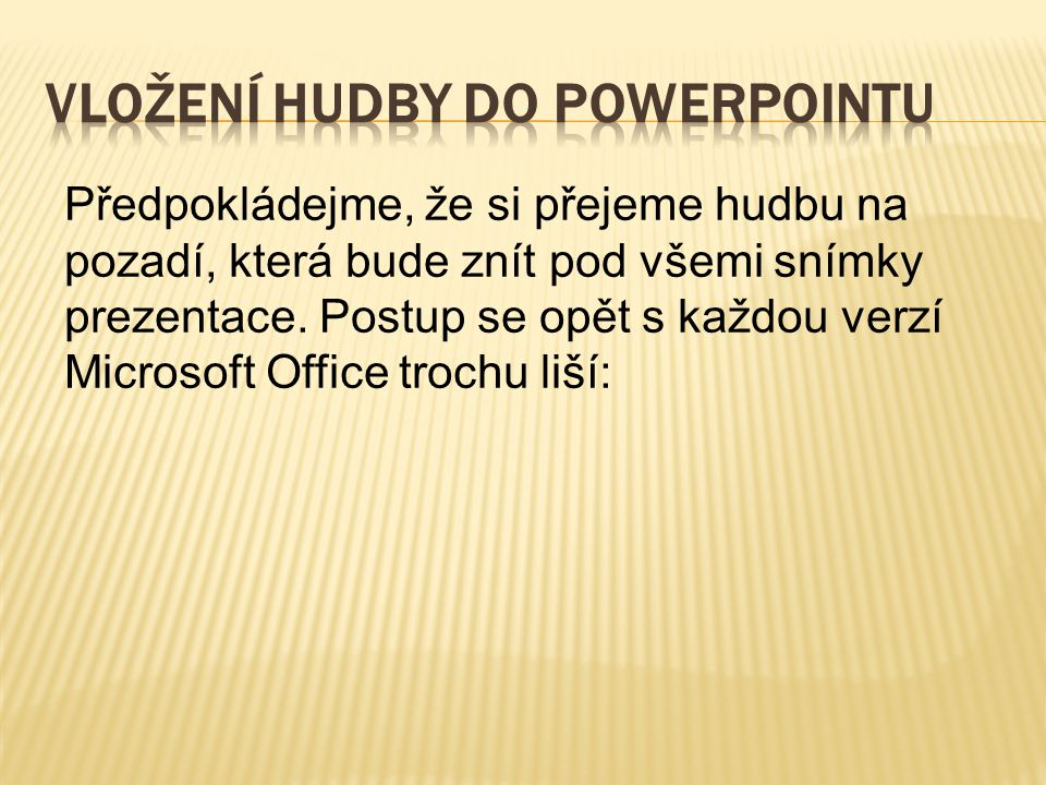 Vložení hudby do PowerPointu