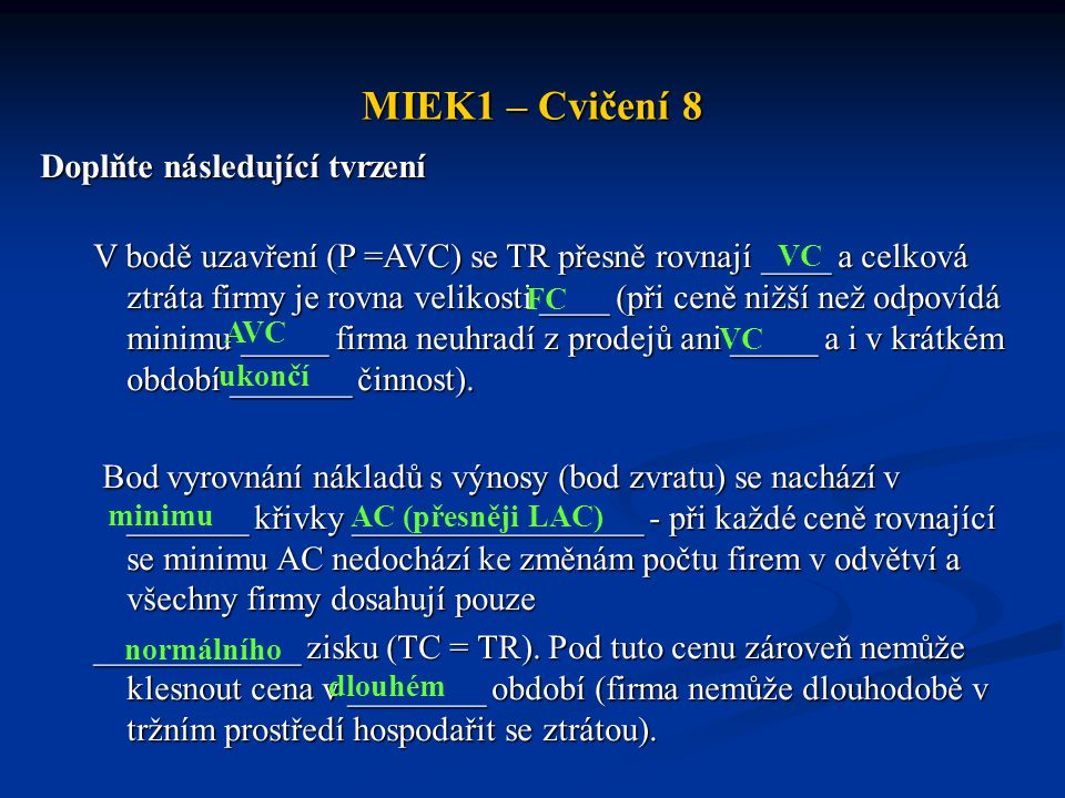 MIEK1 – Cvičení 8 Doplňte následující tvrzení