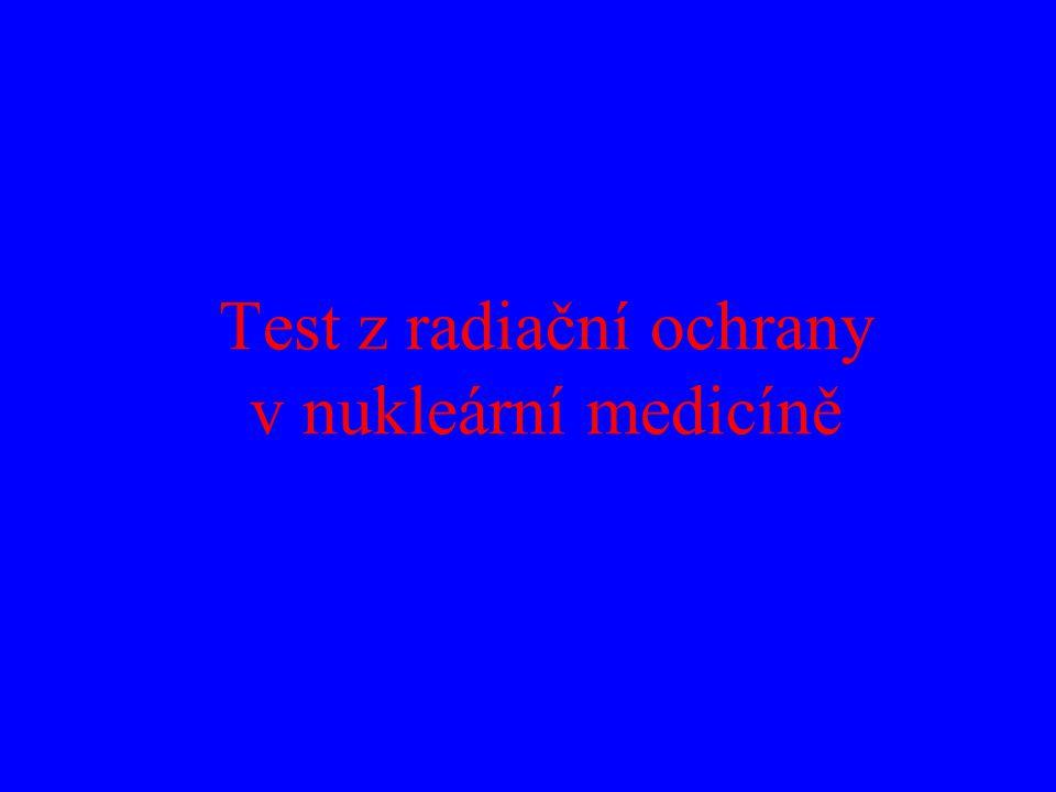 Test z radiační ochrany v nukleární medicíně