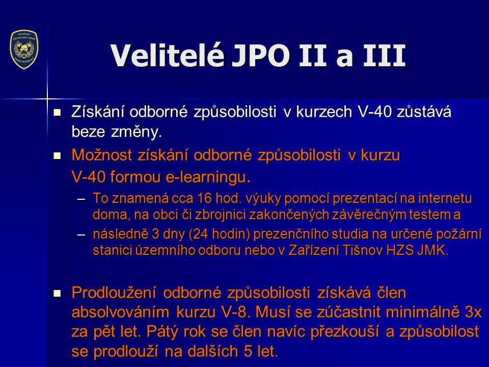 Velitelé JPO II a III Získání odborné způsobilosti v kurzech V-40 zůstává beze změny.