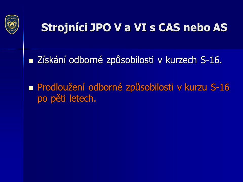 Strojníci JPO V a VI s CAS nebo AS