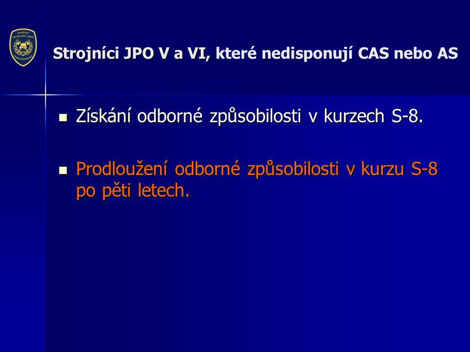 Strojníci JPO V a VI, které nedisponují CAS nebo AS