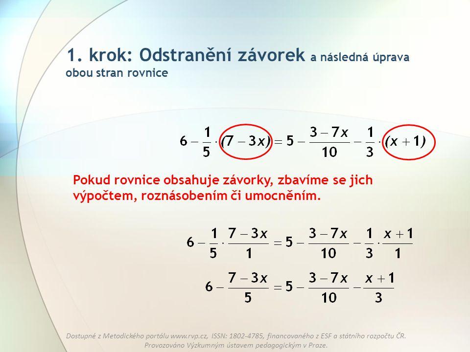 1. krok: Odstranění závorek a následná úprava obou stran rovnice