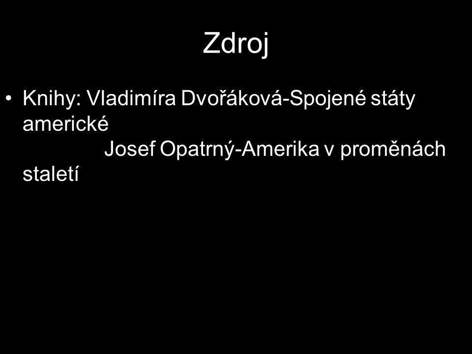 Zdroj Knihy: Vladimíra Dvořáková-Spojené státy americké Josef Opatrný-Amerika v proměnách staletí.