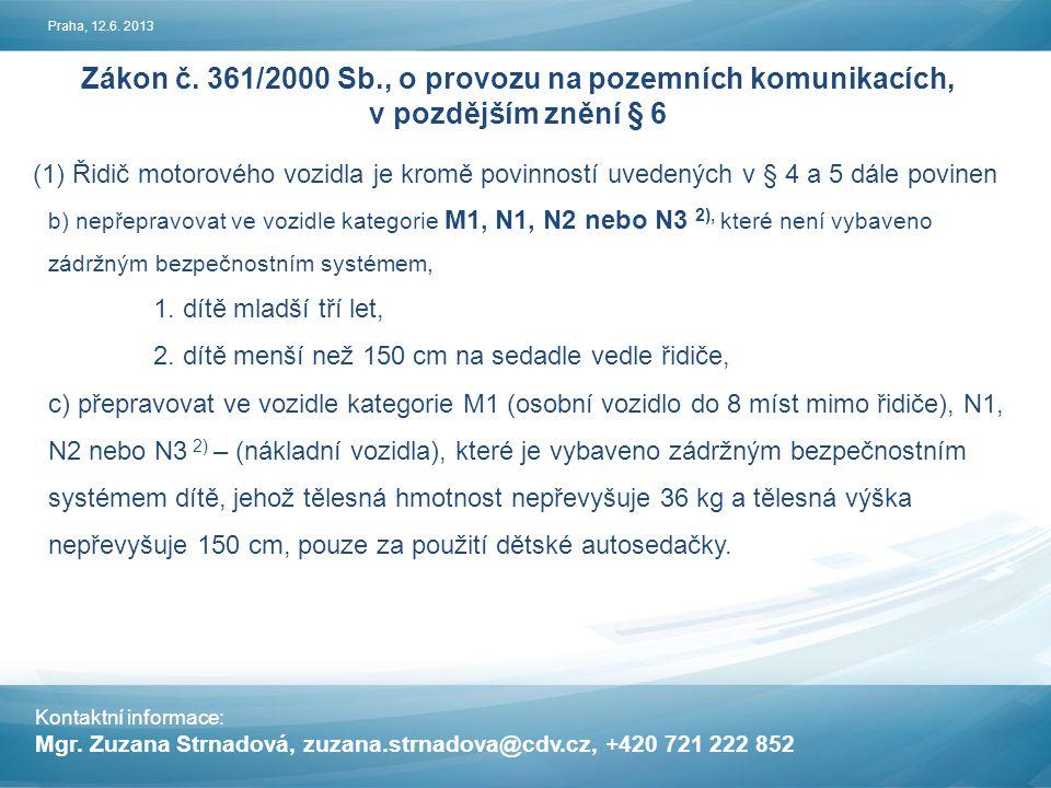 Zákon č. 361/2000 Sb., o provozu na pozemních komunikacích,
