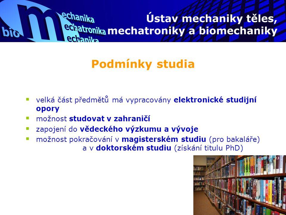 Podmínky studia velká část předmětů má vypracovány elektronické studijní opory. možnost studovat v zahraničí.