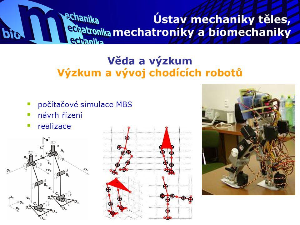 Věda a výzkum Výzkum a vývoj chodících robotů