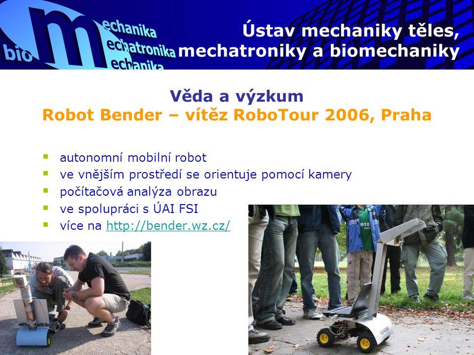 Věda a výzkum Robot Bender – vítěz RoboTour 2006, Praha