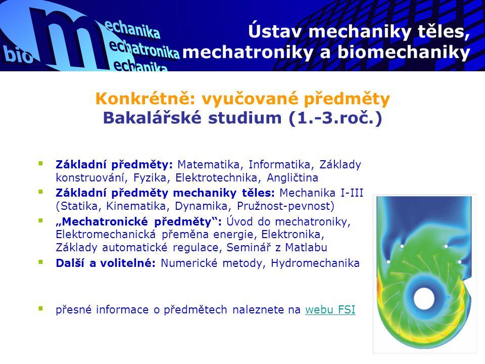 Konkrétně: vyučované předměty Bakalářské studium (1.-3.roč.)