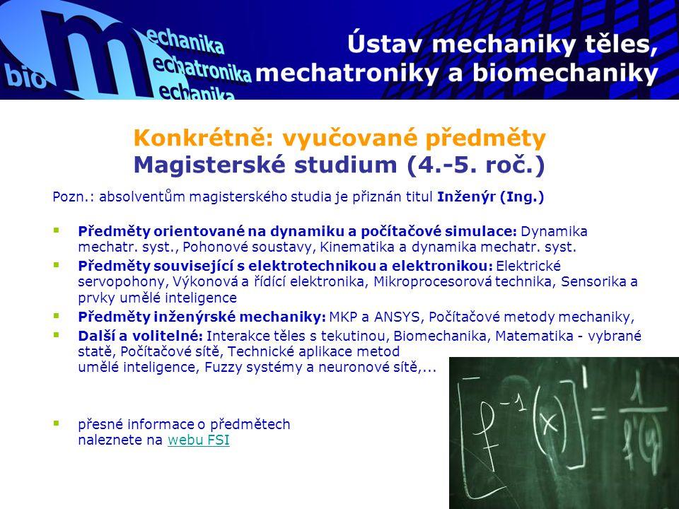 Konkrétně: vyučované předměty Magisterské studium (4.-5. roč.)