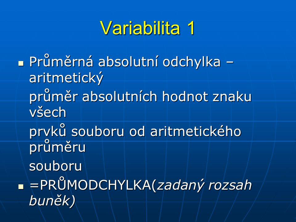 Variabilita 1 Průměrná absolutní odchylka – aritmetický