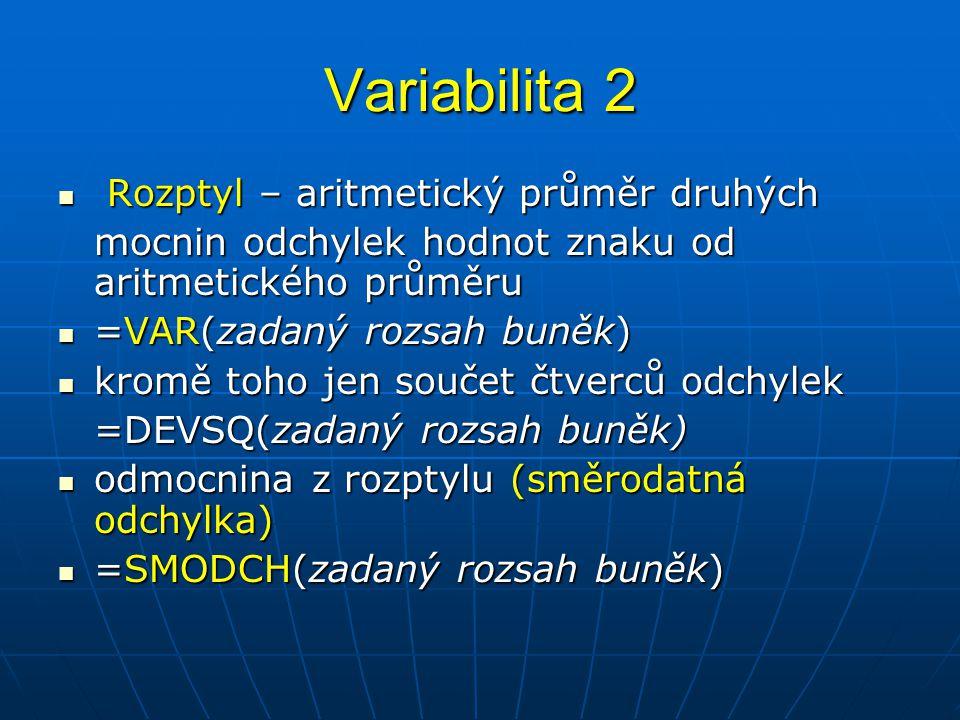 Variabilita 2 Rozptyl – aritmetický průměr druhých
