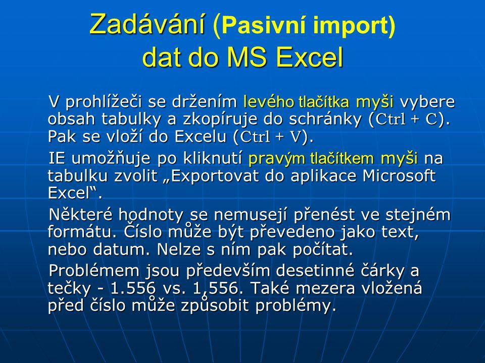 Zadávání (Pasivní import) dat do MS Excel