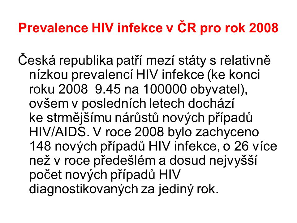 Prevalence HIV infekce v ČR pro rok 2008
